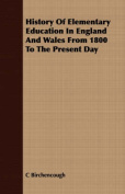 History of Elementary Education in England and Wales from 1800 to the Present Day