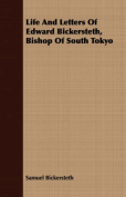 Life and Letters of Edward Bickersteth, Bishop of South Tokyo
