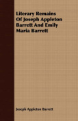 Literary Remains of Joseph Appleton Barrett and Emily Maria Barrett