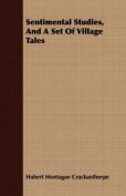Sentimental Studies, and a Set of Village Tales