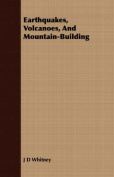 Earthquakes, Volcanoes, and Mountain-Building