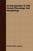 An Introduction to Old French Phonology and Morphology
