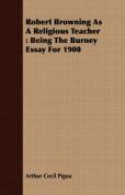 Robert Browning as a Religious Teacher