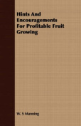 Hints and Encouragements for Profitable Fruit Growing