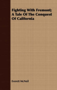 Fighting with Fremont; A Tale of the Conquest of California