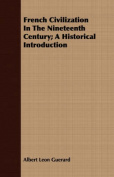 French Civilization in the Nineteenth Century; A Historical Introduction
