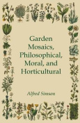 Garden Mosaics, Philosophical, Moral, and Horticultural