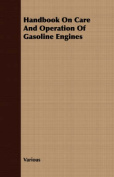 Handbook on Care and Operation of Gasoline Engines