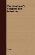 The Handyman's Complete Self Instructor