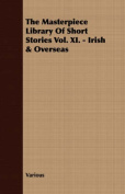 The Masterpiece Library of Short Stories Vol. XI. - Irish & Overseas