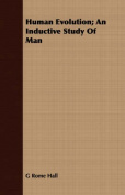 Human Evolution; An Inductive Study of Man