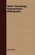 Idaho Chronology, Nomenclature, Bibliography