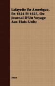 Lafayette En Amerique, En 1824 Et 1825, Ou Journal D'Un Voyage Aux Etats-Unis;