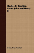 Studies in Taxation Under John and Henry III