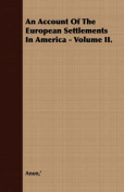 An Account of the European Settlements in America - Volume II.
