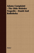 Adams Complaint - The Olde Wolrdes Tragedie - Dauid and Bathsheba