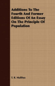 Additions to the Fourth and Former Editions of an Essay on the Principle of Population