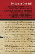 Collected Edition of the Novels and Tales of the Right Honourable B. Disraeli Vol. VIII. - Alroy, Ixion in Heaven, the Infernal Marriage, Pompanilla