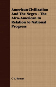 American Civilization and the Negro - The Afro-American in Relation to National Progress