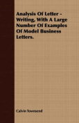 Analysis of Letter - Writing, with a Large Number of Examples of Model Business Letters.