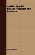 Ancient Spanish Ballads Historical and Romantic