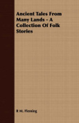 Ancient Tales from Many Lands - A Collection of Folk Stories