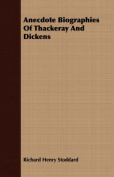 Anecdote Biographies of Thackeray and Dickens