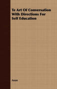 Te Art of Conversation with Directions for Self Education