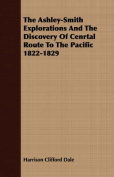 The Ashley-Smith Explorations and the Discovery of Cenrtal Route to the Pacific 1822-1829