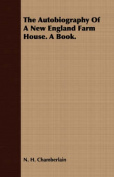 The Autobiography of a New England Farm House. a Book.