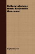Baldwin LaFontaine Hincks Responsible Government