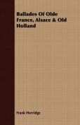 Ballades of Olde France, Alsace & Old Holland