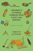 Children's Outdoor Cookery with Fanny and Johnnie