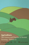 Agriculture - The Science and Practice of British Farming - Volume II