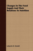 Changes in the Food Supply and Their Relations to Nutrition