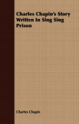 Charles Chapin's Story Written in Sing Sing Prison