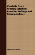 Charlotte Grace O'Brien; Selections from Her Writings and Correspondence