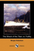 The Wreck of the Titan; or, Futility
