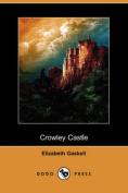 Crowley Castle (Dodo Press)