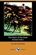 The Book of the Bush (Illustrated Edition)
