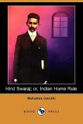 Hind Swaraj; Or, Indian Home Rule