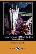 The Adventures of Maya the Bee (Illustrated Edition)