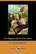 The Religious Spirit of the Slavs