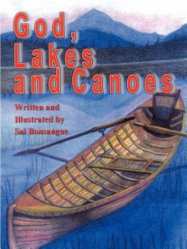 God, Lakes and Canoes by Sal Bonsangue.