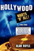 Hollywood: Warts 'n' All!