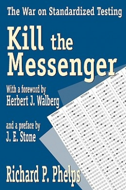 Kill the Messenger: The War on Standardized Testing