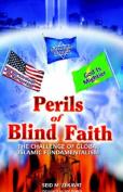 Perils of Blind Faith