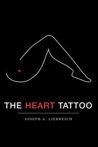 The Heart Tattoo by Joseph , A. Liebreich.