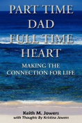Part Time Dad Full Time Heart
