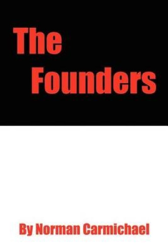 The Founders by Norman Carmichael.
